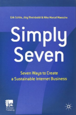 SIMPLY SEVEN SEVEN WAYS TO CREATE A SUSTAINABLE INTERNET BUSINESS