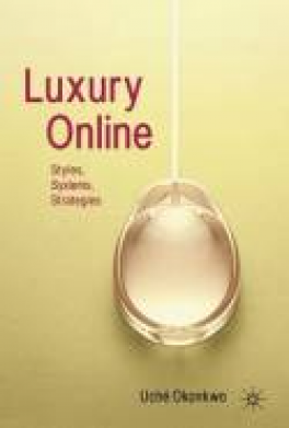 LUXURY ONLINE: STYLE, SYSTEMS, STRATEGIES