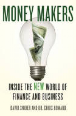 MONEY MAKER: INSIDE THE NEW WORLD OF FINANCE AND BUSINESS