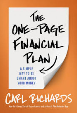 ONE-PAGE FINANCIAL PLAN, THE: A SIMPLE WAY TO BE SMART ABOUT YOUR MONEY