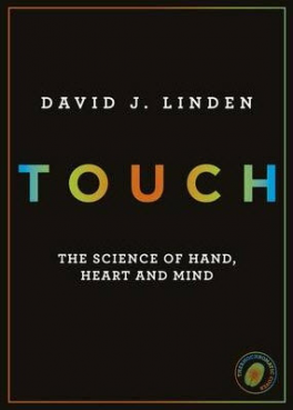 TOUCH: THE SCIENCE OF HAND, HEART AND MIND