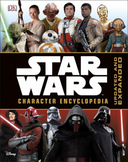 Star Wars Character Encyclopedia Expanded And Updated