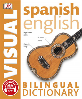 SPANISH-ENGLISH BILINGUAL VISUAL DICTIONARY (REVISED AND UPDATED WITH FREE  AUDIO APP)