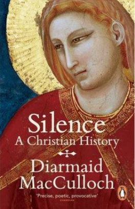 SILENCE: A CHRISTIAN HISTORY