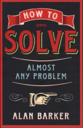 HOW TO SOLVE ALMOST ANY PROBLEM, L/E
