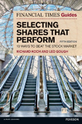 FINANCIAL TIMES GUIDE TO SELECTING SHARES THAT PERFORM, THE: 10 WAYS TO BEAT THE STOCK MARKET, 5/E