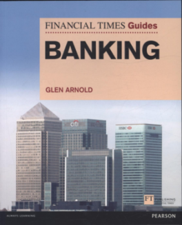 FINANCIAL TIMES GUIDE TO BANKING, THE