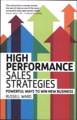 HIGH PERFORMANCE SALES STRATEGIES: POWERFUL WAYS TO WIN NEW BUSINESS, L/E