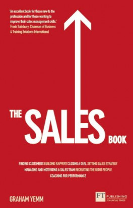 SALES BOOK, THE: HOW TO DRIVE SALES, MANAGE A SALES TEAM AND DELIVER RESULTS, L/E