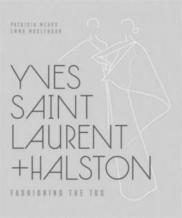 YVES SAINT LAURENT + HALSTON FASHIONING THE '70S