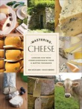 MASTERING CHEESE: LESSONS FOR TRUE CONNISSEURSHIP
