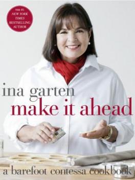 MAKE IT AHEAD!: A BAREFOOT CONTESSA COOKBOOK