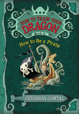 HOW TO BE A PIRATE (HOW TO TRAIN YOUR DRAGON #2)