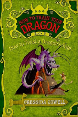 HOW TO TWIST A DRAGON'S TALE (HOW TO TRAIN YOUR DRAGON #5)