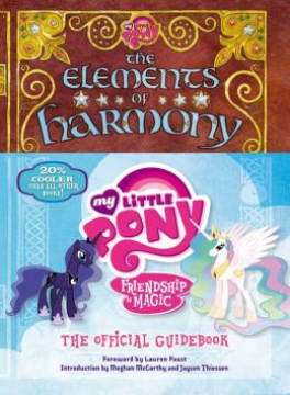 ELEMENTS OF HARMONY, THE: FRIENDSHIP IS MAGIC (MY LITTLE PONY THE OFFICIAL GUIDEBOOK)