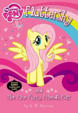 MY LITTLE PONY #6: FLUTTERSHY AND THE FINE FURRY FRIENDS FAIR
