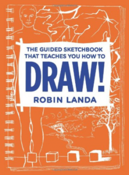 DRAW! THE GUIDED SKETCHBOOK THAT TEACHES YOU HOW TO DRAW