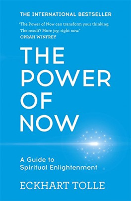 POWER OF NOW, THE: A GUIDE TO SPIRITUAL ENLIGHTENMENT