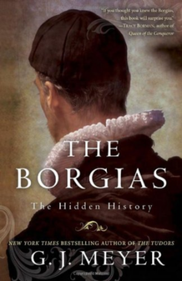 BORGIAS, THE: THE HIDDEN HISTORY
