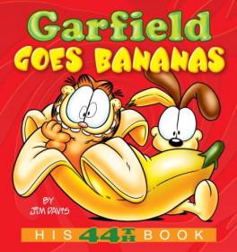 GARFIELD GOES BANANAS: HIS 44TH BOOK