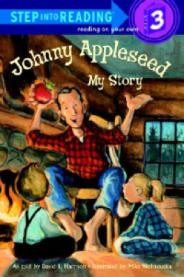 JOHNNY APPLESEED: MY STORY (STEP INTO READING 3)