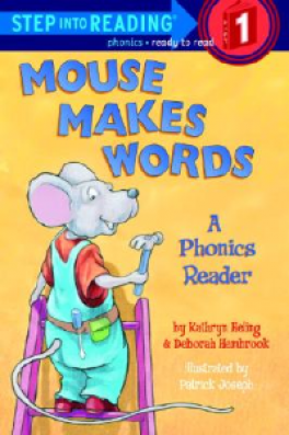 MOUSE MAKES WORDS: A PHONICS (STEP INTO READING 3)