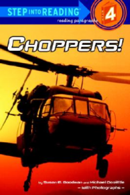 CHOPPERS! (STEP INTO READING 4)