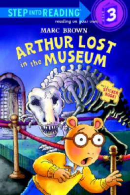 ARTHUR LOST IN THE MUSEUM (STEP INTO READING 3)