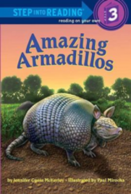 AMAZING ARMADILLOS (STEP INTO READING 3)