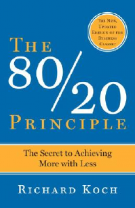 80/20 PRINCIPLE, THE: THE SECRET OF ARCHIEVING MORE WITH LESS