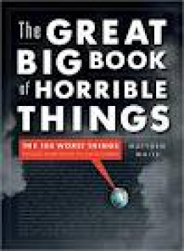 GREAT BIG BOOK OF HORRIBLE THINGS, THE: THE 100 WORST THINGS PEOPLE HAVE DONE TO EACH OTHER