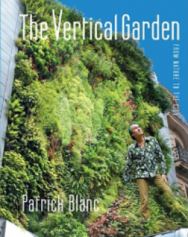 VERTICAL GARDEN, THE: IN NATURE AND THE CITY