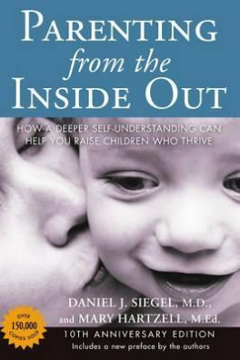 PARENTING FROM THE INSIDE OUT (10TH ANNIVERSARY EDN.)