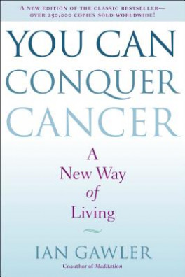 YOU CAN CONQUER CANCER: A NEW WAY OF