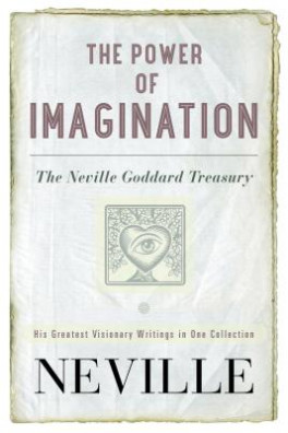 POWER OF IMAGINATION, THE: THE NEVILLE GODDARD TREASURY