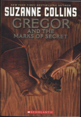 UNDERLAND CHRONICLES #4, THE: GREGOR AND THE MARKS OF SECRET