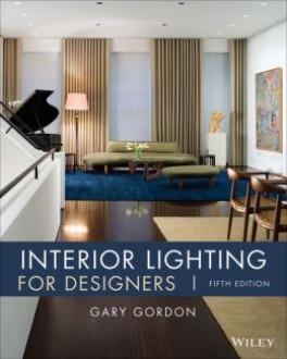 INTERIOR LIGHTING FOR DESIGNERS (5TH ED.)