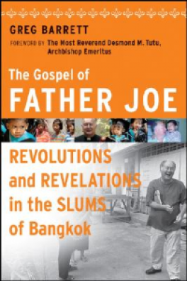 GOSPEL OF FATHER JOE, THE: REVOLUTIONS AND REVELATIONS IN THE SLUMS OF BANGKOK