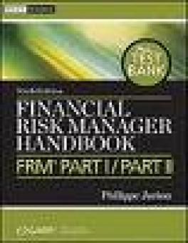 FINANCIAL RISK MANAGER HANDBOK+ TEST BANK: FRM ( R )PART L/PART 11