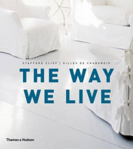 WAY WE LIVE, THE: MAKING HOMES, CREATING LIFESTYLES