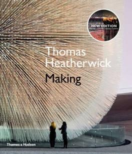 THOMAS HEATHERWICK: MAKING (EXPANDED ED.)