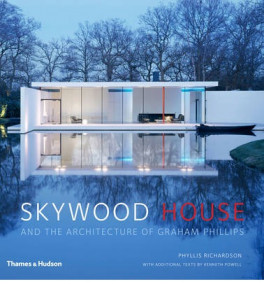 SKYWOOD HOUSE: AND THE ARCHITECTURE OF GRAHAM PHILIPS