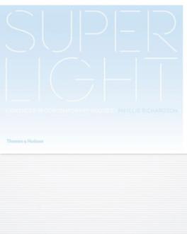 SUPERLIGHT: LIGHTNESS IN CONTEMPORARY HOMES