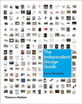 INDEPENDENT DESIGN GUIDE, THE: INNOVATIVE PRODUCTS FROM THE NEW GENERATION