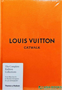 26147d26 LOUIS VUITTON: CATWALK: THE COMPLETE FASHION COLLECTIONS
