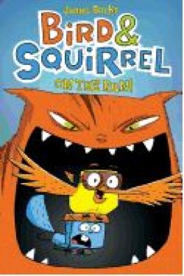 BIRD & SQUIRREL #1: ON THE RUN!