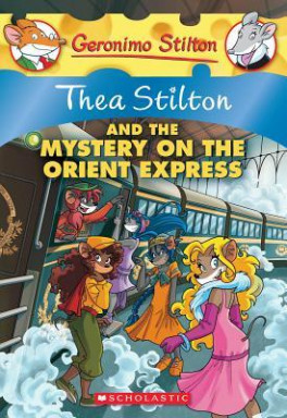 THEA STILTON # 13: THEA STILTON AND THE MYSTERY ON THE ORIENT EXPRESS