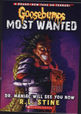 GOOSEBUMPS MOST WANTED #5: DR.MANIAC WILL SEE YOU NOW