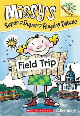 MISSY'S SUPER DUPER ROYAL DELUXE #4: FIELD TRIP