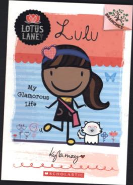 LOTUS LANE #3: LULU: MY GLAMOROUS LIFE